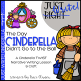 Writing - Narrative - Fairy Tales - The Day Cinderella Did