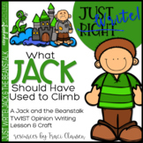 Writing - Opinion - Fairy Tales - What Jack Should Have Used to Climb