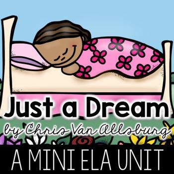 Just a Dream by Chris Van Allsburg (A Mini Unit)