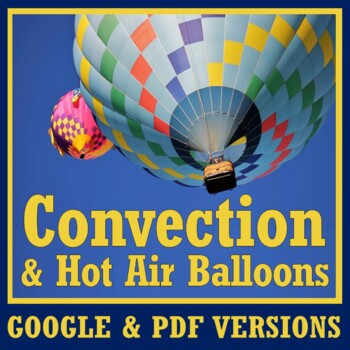 Hot Air Balloon Density & Convection Reading Activity w/ Question Worksheet