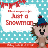 Just a Snowman Book Companion & Comprehension Packet