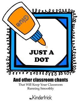 Just a dot- and other classroom chants