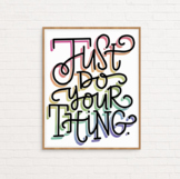 Just do your thing: wall art, positivity quote, classroom decor