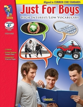 Just for Boys High Interest/Low Vocabulary Reading R.L. 1.2 - 2.9 - Common Core