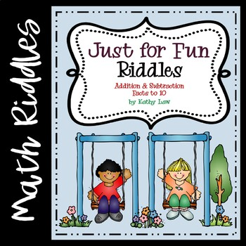 Just for Fun Riddles -- Addition & Subtraction to 10