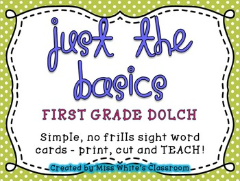 Just the Basics - FIRST GRADE DOLCH Sight Word Cards and Word List