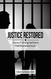 Justice Restored; A Series of Writings and Poems from Incarcerated Youth