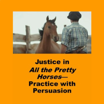 Justice in All the Pretty Horses: Practice with Persuasion