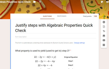 Justify Steps with Algebraic Properties Quick Check - GOOGLE FORM