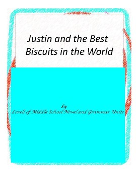 Justin and Best Biscuits in the World Unit with Literary and Grammar Activities