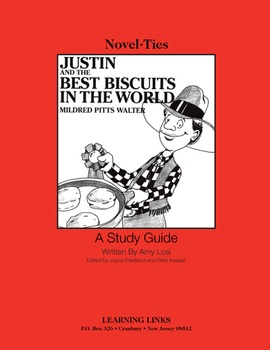 Justin and the Best Biscuits in the World - Novel-Ties Study Guide