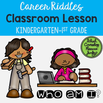 K-1 Career Riddles Classroom Lesson: Who Am I?