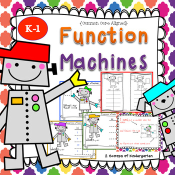 K-1 Function Machine: Robot Math (What's My Rule?)Common Core Aligned