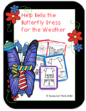 K, 1 Help Bella the Butterfly Dress for the Weather (Science with Comprehension)
