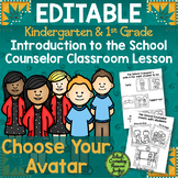 K-1 Introduction to the School Counselor EDITABLE Classroom Lesson