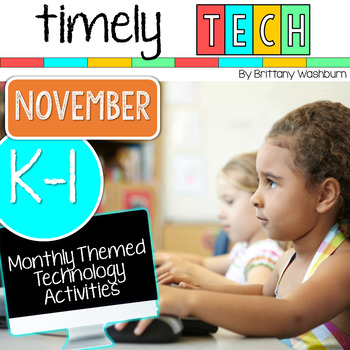 K-1 Timely Tech November Themed Technology Activities