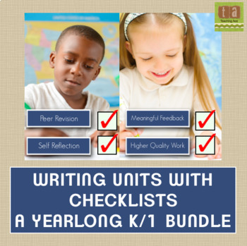 K/1 Writing Workshop Yearlong BUNDLE Using Self Reflection Checklists