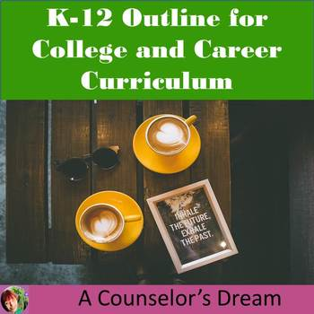 K-12 Outline for College and Career Curriclum