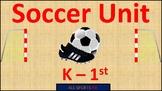 K-1st P.E. Soccer Unit