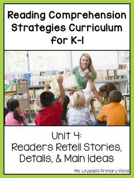 Reading Comprehension Lesson Plans for K-1 {Unit 4: Retelling & Main Idea}