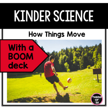 Kinder Science : How Objects Move