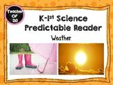 K-1st Science Predictable Reader: Weather