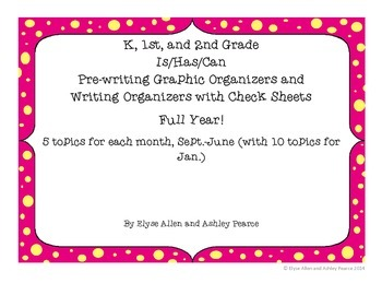 Bundled K, 1st, and 2nd Is/Can/Has Pre-writing Graphic Org