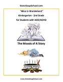 K-2 Alice in Wonderland -  for Students with ADD/ADHD  - Mood of the Story