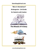 K-2 Alice in Wonderland -  for Students with Autism  - Mood of the Story