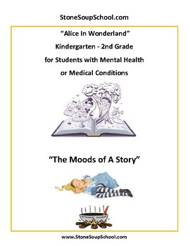 K - 2 Alice in Wonderland-w/Mental Health or Medical Conditions -Mood of Story
