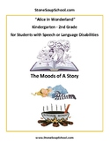 K-2 Alice in Wonderland- w/Speech or Language Disabilities -Mood of the Story