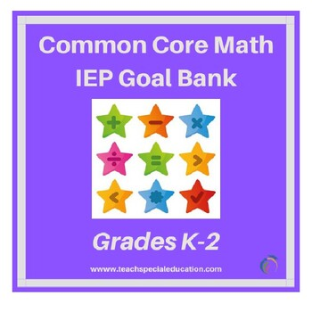K-2 Common Core Aligned Math IEP Goal Bank