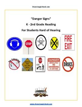 K - 2 Danger Signs- Life Skills- Students w/ Hearing Impairments