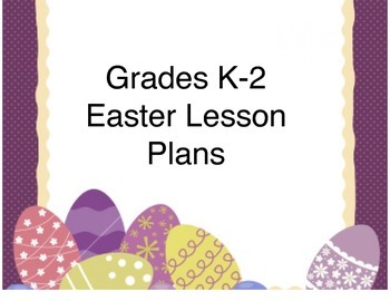 K-2 Easter Lessons in ELA, Math, Science, and Social Studies
