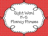 K-2 Fountas and Pinnell HFW Fluency Phrases and Flashcards/Center