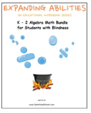 K- 2 Grade, CCS: Algebra Bundle for Visually Impaired