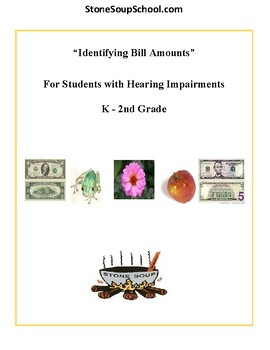 K - 2 Grade - Identify Bill Amounts - Students w/ Hearing Impairments