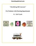 K - 2 Grade - Identify Bill Amounts - Students Hard of Hearing
