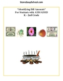 K - 2 Grade Math For Students with ADD/ADHD - Identify Bill Amounts