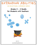 K- 2 Grades, Bundle for Students with Deafness