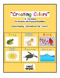 """Guided Reading, Level A """"Creating Colors"""" w/ Physical Challenges"""
