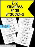 K-2 Kindess Brag Bracelets