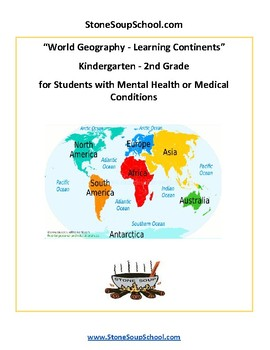K - 2 Geography- Learning Continents - w/ Mental Health or Medical Conditions