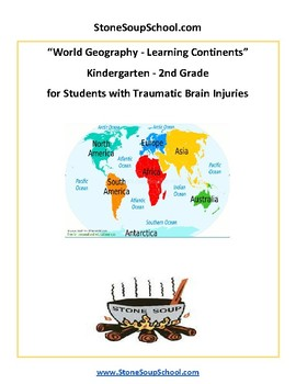 K - 2 Geography Learning the Continents for Students w/ Traumatic Brain Injuries
