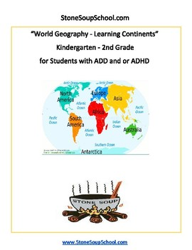 K - 2 Geography - Learning the Continents for Students with ADD and or ADHD