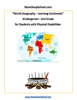K - 2 Geography - Learning the Continents for Students w/ Physical Disabilities