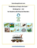 K-2 Life Cycle of Frog  -  for students with Physical Disabilities - Science