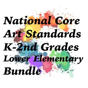 K-2 Lower Elementary National Core Art Standards Assessment Bundle