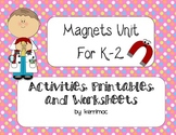 K-2 Magnet Unit First Grade Worksheet/ Activities/ Assessments