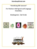 K - 2 - Identify Bill Amounts - For Students w/ Speech or Language Disorders